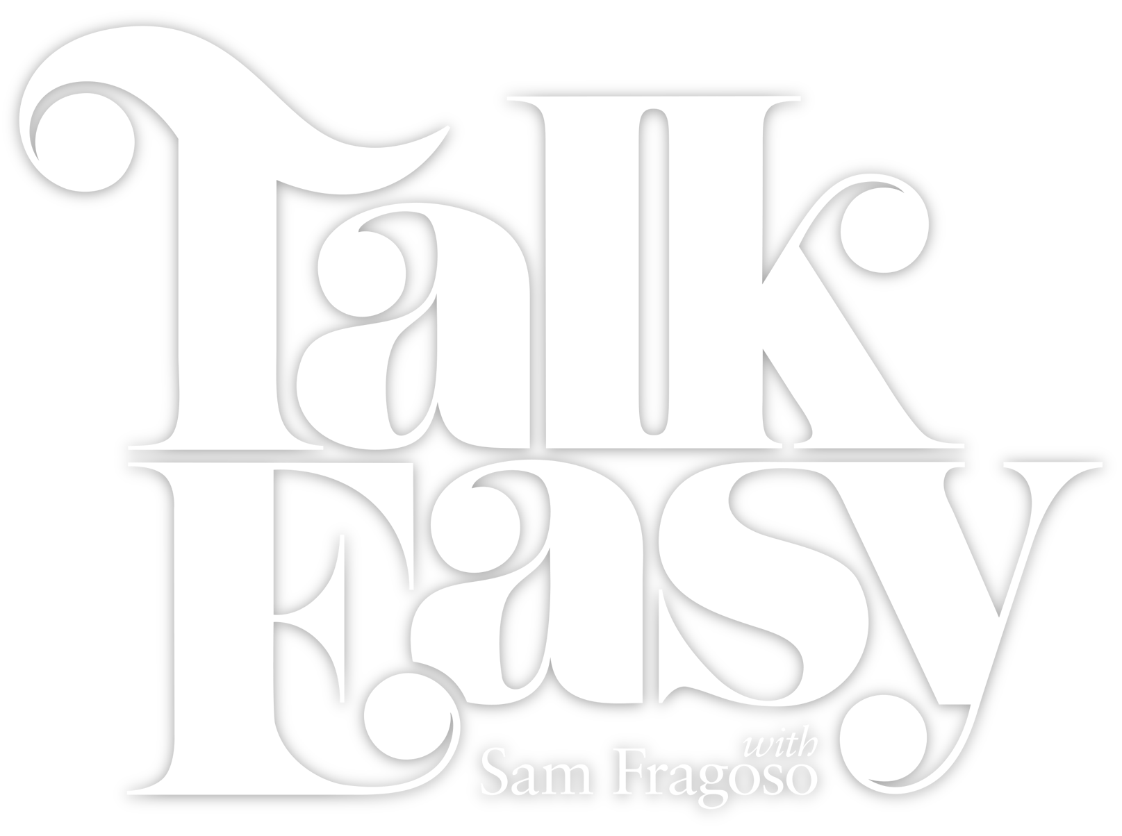 Talk Easy with Sam Fragoso